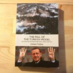 The Fall of The Turkish Model How The Uprisings Brought Down İslamic Liberalism